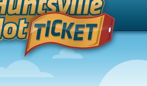 Huntsville Hot Ticket